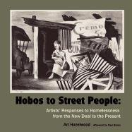 Hobos to Street People: Artists' Responses to Homelessness from the New Deal to the Present ebook