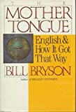 The Mother Tongue, Bill Bryson, 0688078958