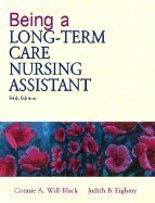 Being a Long-Term Care Nursing Assistant (Text Only) 5TH EDITION by Prentice Hsl, Inc.,2002