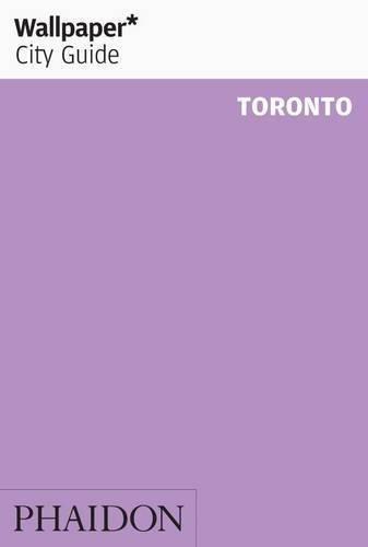 Wallpaper* City Guide Toronto 2012 (Wallpaper City Guides) (2011-11-05)