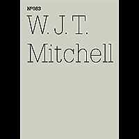 W.J.T. Mitchell: Den Wahnsinn sehen: psychische Störung, Medien und visuelle Kultur (dOCUMENTA (13): 100 Notes - 100 Thoughts, 100 Notizen - 100 Gedanken ... Notizen - 100 Gedanken 83) (German Edition)