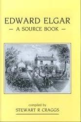 Edward Elgar: A Source Book