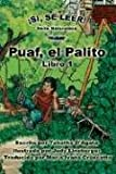 Puaf, El Palito (Si, Se Leer! Serie Naturaleza/ Yes, I Can Read! Nature Series) (Spanish Edition)