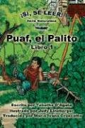 Puaf, El Palito (Si, Se Leer! Serie Naturaleza/ Yes, I Can Read! Nature Series) (Spanish Edition) by Bouncing Ball Books, Inc.