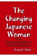 The Changing Japanese Woman: From Yamatonadeshiko to YamatonadeGucci Paperback