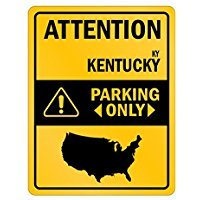 ATTENTION Kentucky PARKING ONLY - Usa States - Parking Sign [ Decorative Novelty Sign Wall Plaque ]