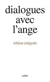 Dialogues avec l'ange : Intégrale par Mallasz