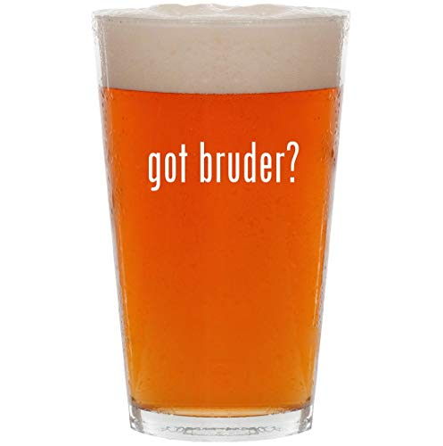 (got bruder? - 16oz All Purpose Pint Beer Glass)
