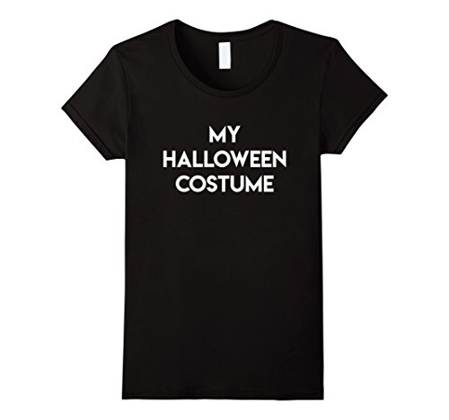 Womens Simple Funny Easy My Halloween Costume Shirt Medium Black (Super Simple Halloween Costumes For Women)
