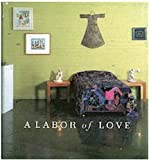 img - for Labor of Love: An Exhibition book / textbook / text book