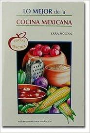 Lo Mejor De La Cocina Mexicana (Spanish) Paperback U2013 October 1, 1998
