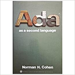 Book ADA as a Second Language (McGraw-Hill series in software engineering and technology) by Norman H. Cohen (1986-07-01)