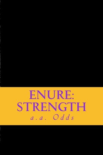 Enure: Strength: Works of Inspiration and Incite for the downtrodden (Volume 2)