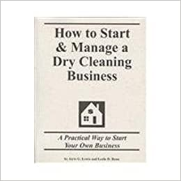 How to Start & Manage a Dry Cleaning Business: Jerre G. Lewis ...