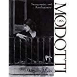 Tina Modotti: Photographer and Revolutionary by Margaret Hooks (1993) Hardcover