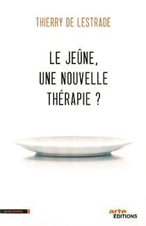 Le jeûne, une nouvelle thérapie ? par Lestrade