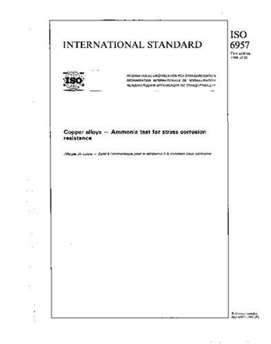 ISO 6957:1988, Copper alloys - Ammonia test for stress corrosion resistance PDF