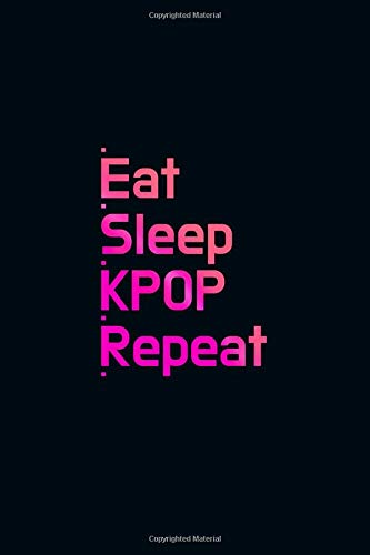 Eat Sleep Kpop Repeat: 120 Page Black Blank Lined Journal ...