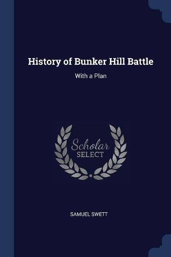History of Bunker Hill Battle: With a Plan