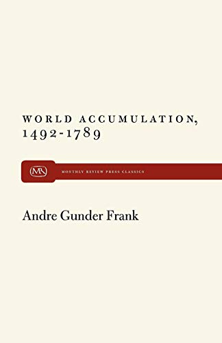 World Accumulation (Reorient Global Economy In The Asian Age)