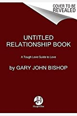 Unti on Relationships: A Tough Love Guide to Love (Unfu*k Yourself series) Kindle Edition