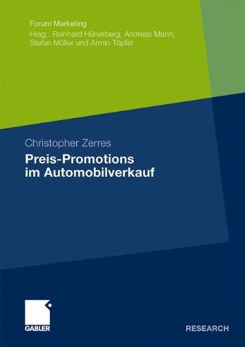 Preis-Promotions im Automobilverkauf (Forum Marketing) Taschenbuch – 15. April 2010 Christopher Zerres Gabler Verlag 383492315X BUS043000