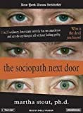 The Sociopath Next Door: The Ruthless Versus the Rest of Us