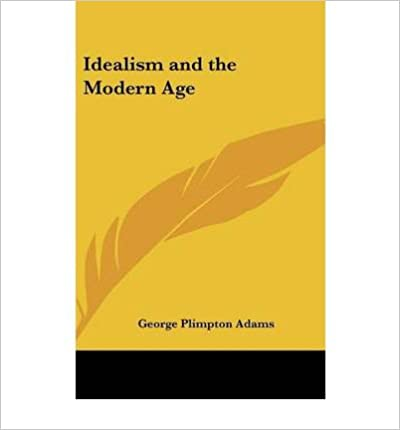 Idealism and the Modern Age (Hardback) - Common
