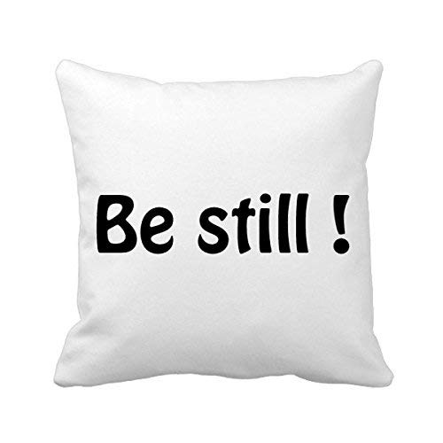 MurielJerome Be Still Text Christian Quotes Square Throw Pillowcase Cushion Cover Home Decor Cushion Cover Home Sofa Decor Gift 18 x 18 inches.