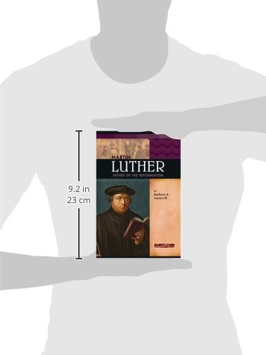 Martin Luther: Father of the Reformation (Signature Lives: Reformation Era)