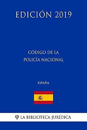 Código de la Policía Nacional (España) (Edición 2019) eBook: La Biblioteca Jurídica: Amazon.es: Tienda Kindle