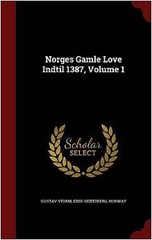 Norges Gamle Love Indtil 1387, Volume 1