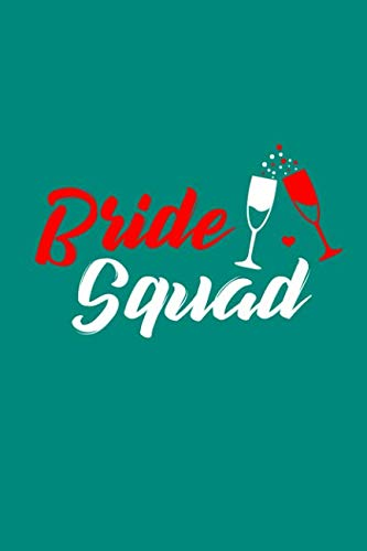(Bride Squad: 120 blank college ruled line paper pages for Wedding / Notepad and Diary for Writing and Draw / 6x9 inches unique journal)