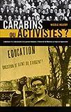 Carabins ou Activistes? : L'Idealisme et la Radicalisation de la Pensee Etudiante a l'Universite de Montreal au Temps du Duplessisme, Neatby, Nicole, 0773518347