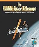 The Hubble Space Telescope, Greg Roza, 1404251294