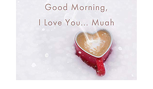 Amazon Com Good Morning I Love You Muah Daily Devotional Volume Book 1 Ebook Ladson Laurel Kindle Store