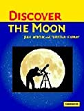 Discover the Moon, Jean Lacroux and Christian Legrand, 0521535557