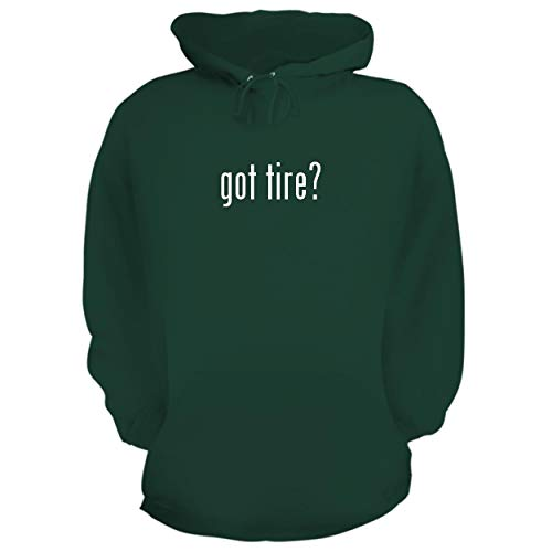 BH Cool Designs got tire? - Graphic Hoodie Sweatshirt, Forest, Small