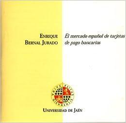El mercado español de tarjetas de pago bancarias CD Tesis: Amazon ...
