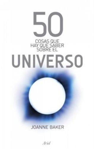 Descargar Libro 50 Cosas Que Hay Que Saber Sobre El Universo Joanne Baker
