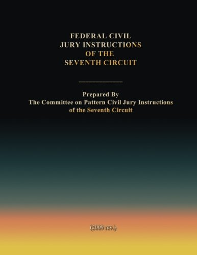 Federal Civil Jury Instructions Of The Seventh Circuit The