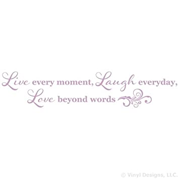 live every moment laugh everyday