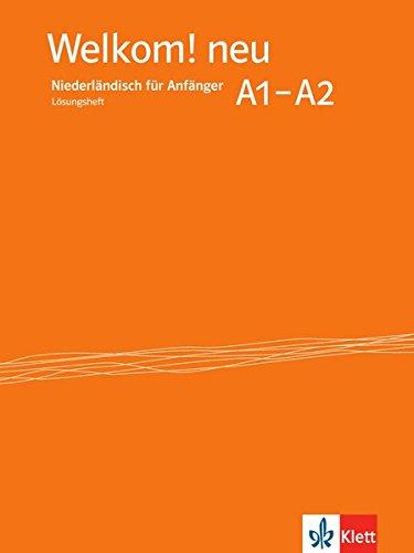 Welkom! Neu A1-A2: Niederländisch für Anfänger. Lösungsheft (Welkom! neu / Niederländisch für Anfänger und Fortgeschrittene)