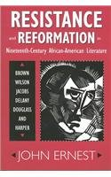 Read Online Resistance and Reformation in Nineteenth-Century African-American Literature: Brown, Wilson, Jacobs, Delany, Douglass, and Harper pdf epub