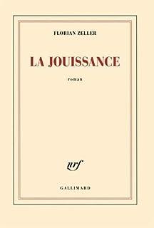 La jouissance : un roman européen, Zeller, Florian