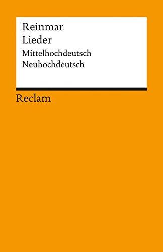Lieder: Nach der Weingartner Liederhandschrift (B). Mittelhochdeutsch/Neuhochdeutsch (Reclams Universal-Bibliothek)