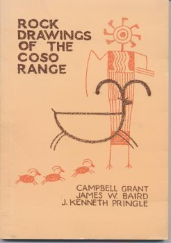 Rock Drawings of the Coso Range (Maturango Museum, Publication No. 4) Campbell Grant