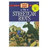 The Streetcar Riots, Susan Martins Miller, 1577482905