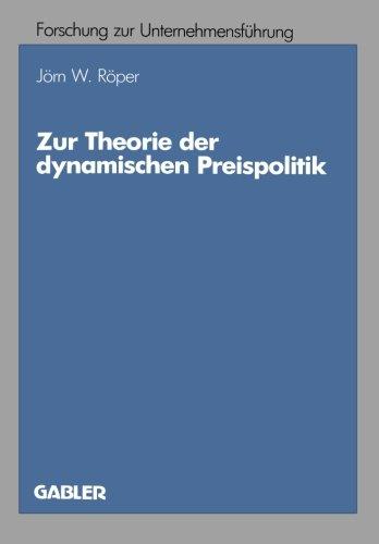 Zur Theorie der dynamischen Preispolitik (Betriebswirtschaftliche Forschung zur Unternehmensführung) (German Edition) (Maler Preis)