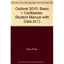 Outlook 2010: Basic + CertBlaster, Student Manual with Data